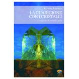 la-guarigione-con-i-cristalli-9788866231097